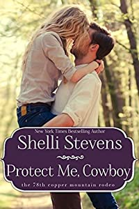 Protect Me, Cowboy (Marshall Ranch #1; The 78th Copper Mountain Rodeo #2)