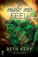 Make Me Feel (Make Me, #6)