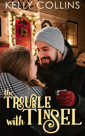 The Trouble With Tinsel by Kelly Collins