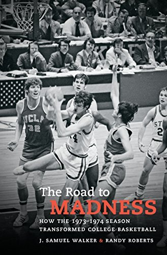 The Road to Madness: How the 1973-1974 Season Transformed College Basketball  by  J. Samuel Walker