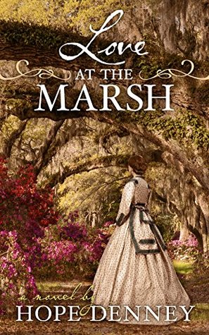 Love at the Marsh (Orchard Rest Historical Southern Fiction Series, Book 3)