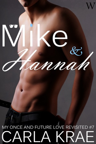 Mike and Hannah (My Once and Future Love Revisited #7) (West Coast Soulmates #2)
