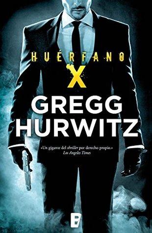Huérfano X by Gregg Hurwitz