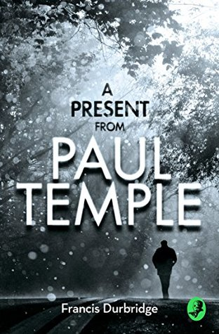 A Present from Paul Temple by Francis Durbridge
