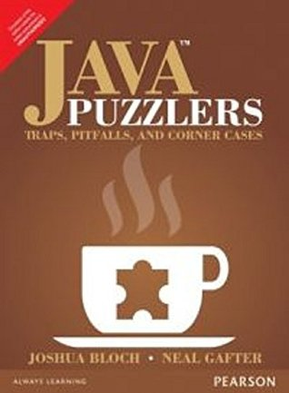 Java Puzzlers: Traps, Pitfalls, and Corner Cases by Joshua Bloch