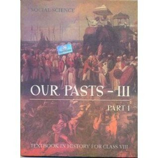 Our Pasts 3 Part - 1 Textbook In History for Class - 8