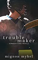 Trouble Maker (Playmaker Duet, #.25; Prescott Family, #1.5)
