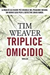 Triplice omicidio by Tim Weaver