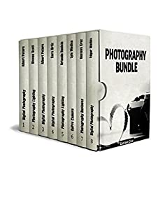 Photography Bundle: The Best Guides on Understanding Shutter Speed, Aperture, and ISO and Making Outstanding Photographs