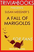 Susan Meissner's A Fall of Marigolds - For Fans (Trivia-On-Books)