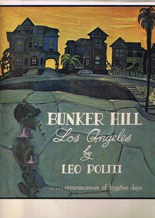 Bunker Hill Los Angeles: Reminiscences of Bygone Days