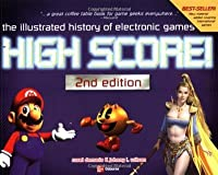 High Score!: The Illustrated History of Electronic Games