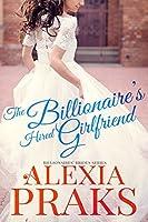 The Billionaire's Hired Girlfriend (Billionaires' Brides, # 1)
