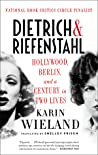 Dietrich  Riefenstahl: Hollywood, Berlin, and a Century in Two Lives