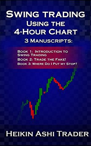 Swing Trading Using the 4-Hour Chart 1-3: 3 Manuscripts