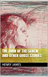 The Turn of the Screw and Other Ghost Stories