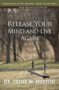 Release Your Mind And Live Again