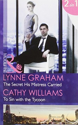 The Secret His Mistress Carried / To Sin with the Tycoon