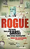 Rogue: The Inside Story of SARS's Elite Crime-busting Unit