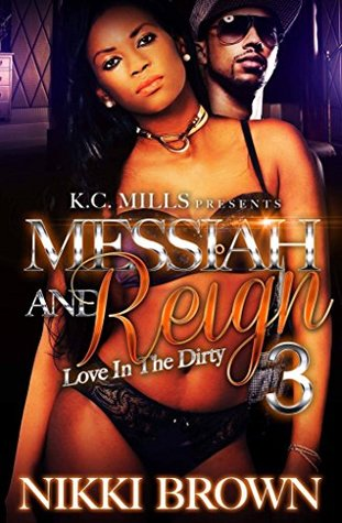 Messiah and Reign 3: Love In The Dirty