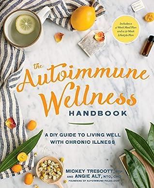 The Autoimmune Wellness Handbook:A DIY Guide to Living Well with Chronic Illness