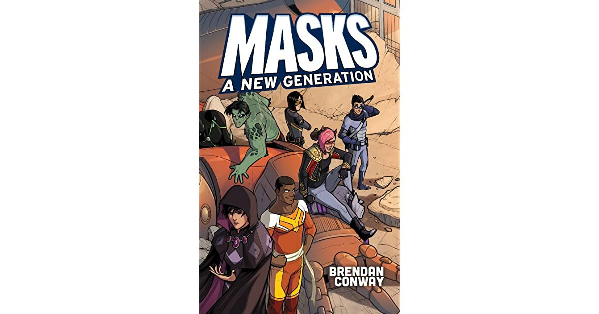 Masks: A New Generation by Brendan Conway