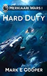 Hard Duty (Merkiaari Wars, #1)