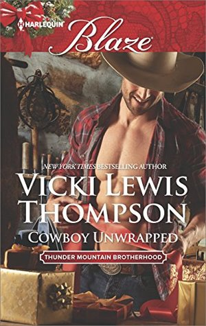 Cowboy Unwrapped (Thunder Mountain Brotherhood, #8)