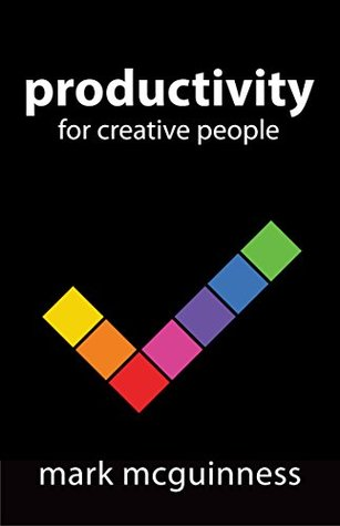 Productivity for Creative People by Mark McGuinness