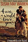 If Ever I Would Leave You (Montana Rescue, #0.5)