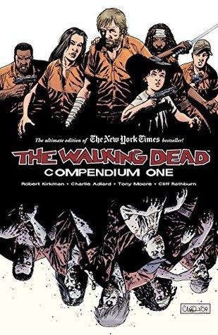 The Walking Dead: Compendium, Vol. 1 (The Walking Dead Compendium Edition, #1)
