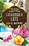 Fashionably Late (The Ladies Smythe & Westin #3)