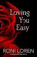Loving You Easy (Loving on the Edge #9)