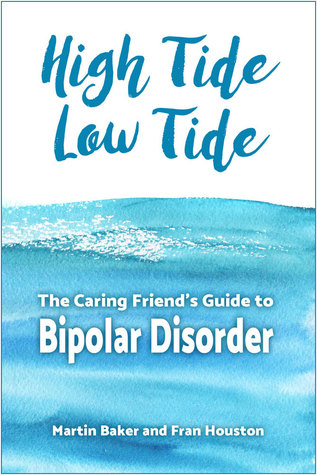 High Tide, Low Tide: The Caring Friend's Guide to Bipolar Disorder