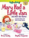Mary Had a Little Jam: And Other Silly Rhymes. Expanded Edition with Twice as Many Rhymes.