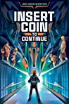 Download ebook Insert Coin to Continue by John David Anderson