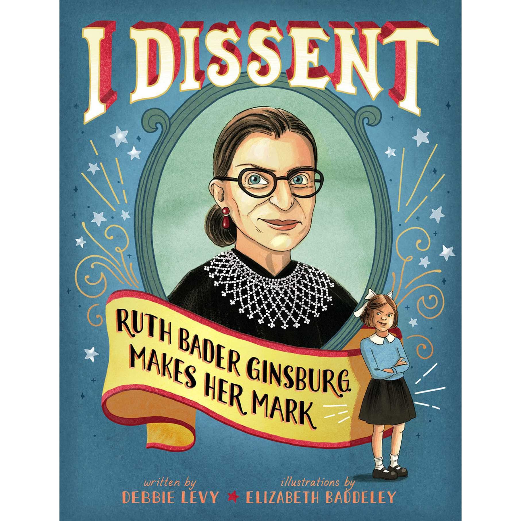 i dissent ruth bader ginsburg makes her mark by debbie