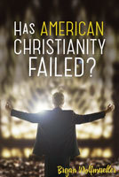 Has American Christianity Failed? by Bryan Wolfmueller