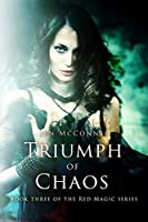 Triumph of Chaos (Red Magic Book 3)