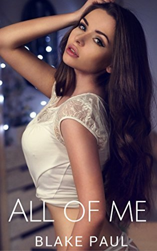 All of Me: A Hotwife Cuckolding Story  by  Blake Paul