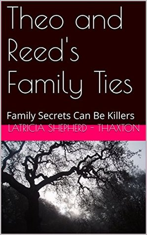 Theo and Reed's Family Ties: Family Secrets Can Be Killers