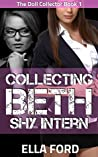Collecting Beth, Shy Intern (The Doll Collector Book 1)