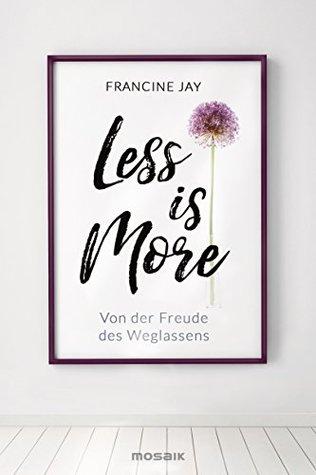 Less is More: Von der Freude des Weglassens