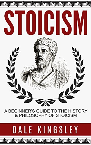 Stoicism A Beginners Guide To The History - Philosophy Of Stoicism