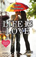 Life is love (Hearts, #1)