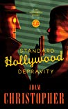 Standard Hollywood Depravity (Ray Electromatic Mysteries, #1.5)