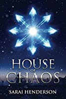 House of Chaos (House Eternal Book #1)