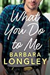 What You Do to Me (The Haneys, #1)