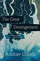 The Great Derangement: Climate Change and the Unthinkable (Berlin Family Lectures)