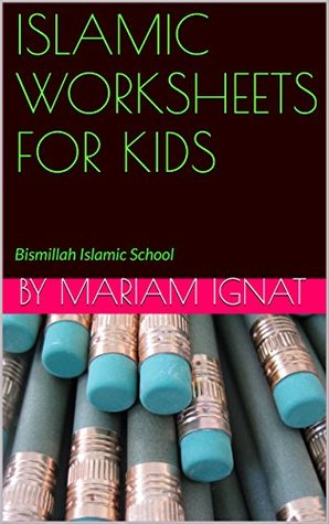 Islamic Worksheets for Kids by Mariam Ignat